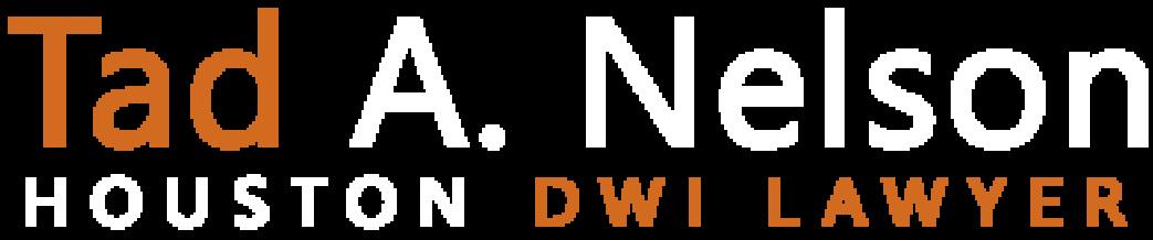 Houston DWI Lawyer Tad A Nelson